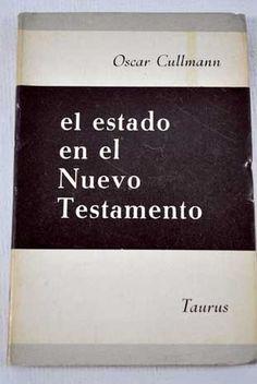 El Estado en el Nuevo Testamento Publicación Madrid : Taurus, D.L. 1966