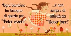 Voglia di vivere - Genitori felici School Tomorrow, Cute Signs, Maria Montessori, Kids Education, Beautiful Words, Quotations, Best Quotes, Preschool, Thankful