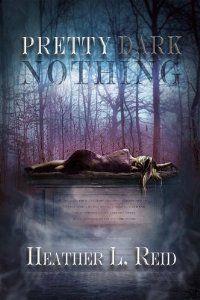 Pretty Dark Nothing: Heather L. Reid: 9780985327811: Amazon.com: Books