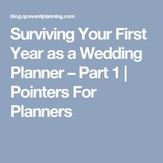 Surviving Your First Year as a Wedding Planner – Part 1 | Pointers For Planners