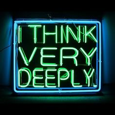 'I Think Very Deeply' Neon Sign, Artist: Patrick Martinez Neon Light Signs, Neon Signs, Purple Tumblr, Disco Licht, Neon Words, Light Quotes, All Of The Lights, Neon Aesthetic, Sign Lighting