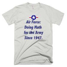 70ee7d967 Air Force Humor, Cut Shirts, Printed Shirts, Military Humor, American  Apparel,