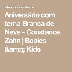 Aniversário com tema Branca de Neve - Constance Zahn | Babies & Kids