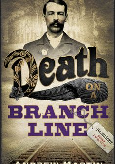 'Death on a Branch Line' by Andrew Martin [click on cover to download free ebook sample of first 10% -> sample can also be sent to Kindle, if you register with Jellybooks]