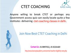 """""""Attend CTET Coaching Classes in Delhi to See What You Gain Shortly""""  Here is great chance of get dream job like teacher as most popular ctet coaching in delhi invites you to continue helpful training with excellent ctet coaching classes in delhi that is dealing with well experienced faculties.  See http://konceptac.tumblr.com/post/130606962472/be-sure-for-ctet-results-by-joining-ctet-coaching"""