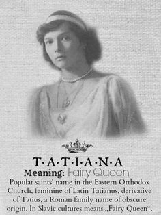 TATIANA......Grand Duchess Tatiana Nikolaevna Romanova of Russia.A♥W