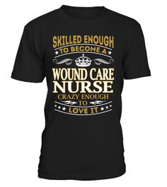 Wound Care Nurse - Skilled Enough To Become #WoundCareNurse