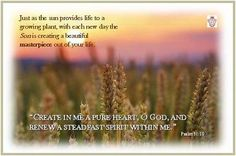 """Create in me a pure heart..."" - Psalm 51:10."