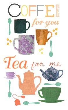 #coffee for you, #tea for me