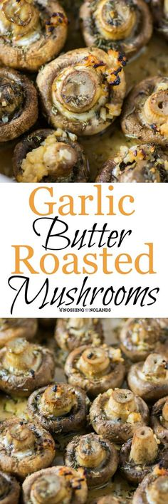 Garlic Butter Roasted Mushrooms by Noshing With The Nolands pair deliciously with beef or steak. You can also serve them as an appetizer!