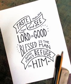taste and see the Lord is Good • Psalm 34:8 • Aaron Zenz