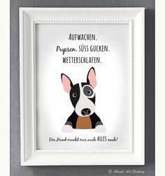 Bild mit lustigem Spruch für Hundeliebhaber / picture with funny saying for dog lover made by AboukiArtFactory via DaWanda.com Silly Dogs, Funny Dogs, Dog Quotes Funny, Michael Kors Wristlet, Bull Terrier, Dog Lovers, Bullying, Sketches, Humor