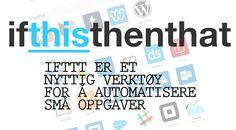 IFTTT er et nyttig verktøy for å automatisere små oppgaver #ifttt #cooltool #free #gratis #minegensjef #ifthisthenthat #homebusinesstools #tjenpengeronline Blogging, Letter, Letters, Writing