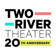 Two River Theater Company , Red Bank, NJ