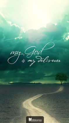 My God is my deliverer. ~ Quote from iBibleverses