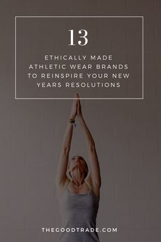 13 Ethically Made Athletic Wear Brands To Reinspire Your New Years Resolutions | With fair-trade and ethical labor practices, natural and recycled fabrics, USA made and limited and conscious production, these 13 brands are doing their part to provide consumers with high performance activewear while protecting both people and planet.