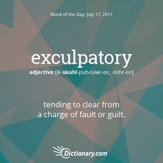 Exculpatory definition, tending to clear from a charge of fault or guilt. Unusual Words, Weird Words, Rare Words, Unique Words, Cool Words, Words To Use, New Words, Foreign Words, Vocabulary Words