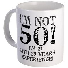 moms birthday Birthday Gifts - CafePress Fiftieth Birthday Mug for 50th Birthday Party Ideas For Men, Birthday Wishes For Men, 50th Birthday Party Decorations, Moms 50th Birthday, Fifty Birthday, 50th Party, Birthday Mug, Fiftieth Birthday, Birthday Jokes