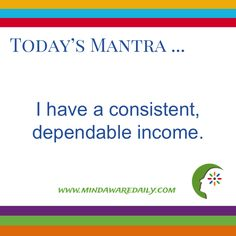 Today's #Mantra. . . I have a consistent, dependable income. #affirmation #trainyourbrain #ltg Would you like these mantras in your email inbox? Click here: