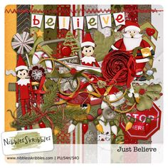 Just Believe by Nibbles Skribbles. $3.99 for a great Christmas kit. So many fun elements!