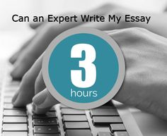 Can an Expert Write My Essay for Me in 3 Hours?