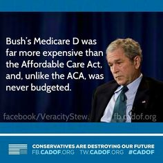 Bush did not budget Medicare D... or two wars... Not conservative or fiscally responsible!!!