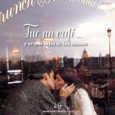 """""""Fue un café y se nos salió de la mano"""" Amor, frases de amor, inspiración, love quotes, love, phrases , café, coffee"""