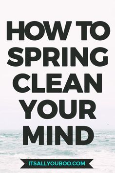 It is time to spring clean your mind and jumpstart your life for success. Get your free checklist with 12 easy ways to spring clean your mind. Wellness Tips, Health And Wellness, Mental Health, Self Development, Personal Development, Declutter Your Mind, Self Actualization, Positive Mindset, Positive Feelings