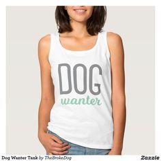 Dog Wanter Tank