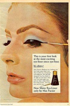 """Max Factor, 1967 HERE'S HOW IT USED TO BE DONE! That """"Look"""" of """"cat-eyes"""" from the late `60's """"Go-Go-Girls"""" and """"Flower Children"""""""