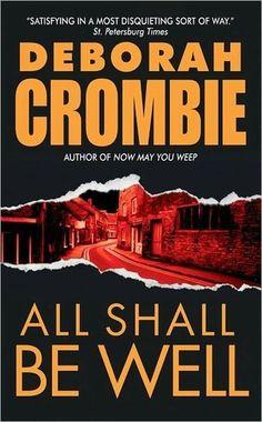 All Shall Be Well (Duncan Kincaid & Gemma James #2)  by Deborah Crombie   ----   {3/5/2013}