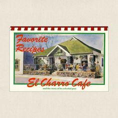 Favorite Recipes El Charro Cafe and the Story of It's Colorful Past