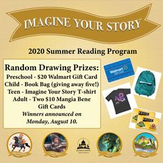 SUMMER READING PROGRAM 2020 drawing prizes (one per age category except for Children's):  Preschool: $20 Walmart gift card Child: Book bag (five!) Teen: #ImagineYourStory T-shirt Adult: 2 $10 Mangia Bene gift cards Winners announced & notified in READsquared on Aug. 10! #SRP2020