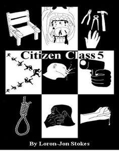 Loron-Jon Stokes on Lulu.com Citizen Class 5 http://www.lulu.com/shop/loron-jon-stokes/citizen-class-5/ebook/product-20990709.html