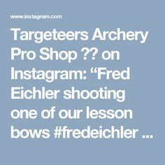 """Targeteers Archery Pro Shop 🎯🏹 on Instagram: """"Fred Eichler shooting one of our lesson bows #fredeichler #fredeichlerbuffalo #hoytbuffalo#hoytfredeichlerbuffalo #hoytbuffalo #traditional #trad #traditionalarchery #traditional #easton #eastonarchery #eastonbowhunting #eastonarrows #hoyt #hoytarchery #hoytusa #bowhunter #bowhunting #bowandarrow #recurvebow #recurve #traditionalshooting #targeteers #targeteersarchery #saddlebrooknewjersey #saddlebrook"""""""