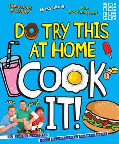 Do Try This At Home: Cook It! by Punk Science - Inspiring families with fresh ideas on parenting at www.yano.co.uk, www.facebook.com/ and @YanoLife