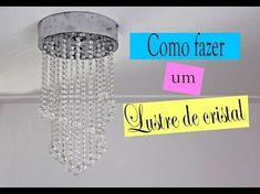 COMO FAZER UM LUSTRE DE CRISTAL, My Crafts and DIY Projects