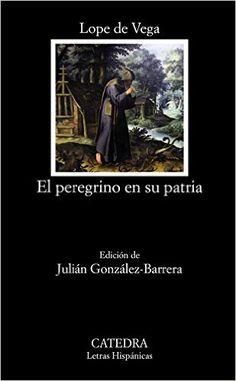 El peregrino en su patria / Lope de Vega ; edición de Julián González-Barrera - Madrid : Cátedra, 2016