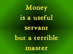 For the love of money is a root of all kinds of evils. It is through this craving that some have wandered away from the faith.. 1 Timothy 6:10 ESV