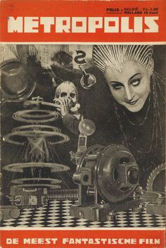 Metropolis: The Most Fantastic Film 1927 magazine cover / press book from Belgium and Holland with Brigitte Helm and parts of the machinery of the film masterpiece of Fritz Lang Metropolis Poster, Metropolis 1927, Fritz Lang, What Image, The Best Films, Commercial Art, Movie Poster Art, Sci Fi Movies, Expo