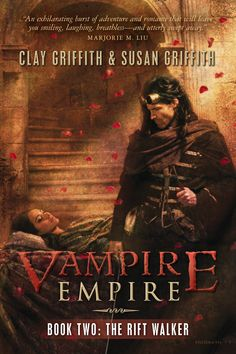 The Rift Walker: Vampire Empire Bk. 2 by Clay and Susan Griffith. Cover by Chris McGrath.