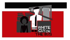 Racial & Social Bias Explored in White Guy on the Bus, $7.50 - Save 50%