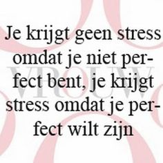 Angst Quotes, Me Quotes, Funny Quotes, Positive Mindset, Positive Quotes, Dutch Quotes, Journal Quotes, School Quotes, Special Quotes