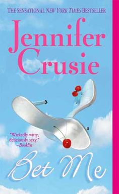 Seriously, this is possibly my favorite book ever! Romantic and funny, JENNIFER CRUSIE is one of the best authors!