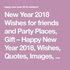 New Year 2018 Wishes for friends and Party Places, Gift – Happy New Year 2018, Wishes, Quotes, Images, Wallpaper
