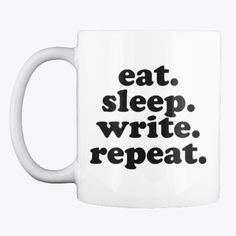 Products from fictiophilia Eat Sleep, Repeat, Writing, Quotes, Products, Quotations, Being A Writer, Quote, Shut Up Quotes