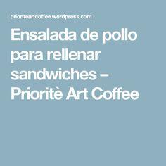 Ensalada de pollo para rellenar sandwiches – Prioritè Art Coffee