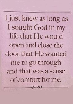 God's timing is perfect.  He has shut doors that were already broken & opened doors that I never knew were unlocked!  ♡♥♡♥
