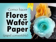 Como hacer Flores en Wafer Paper / Papel comestible - YouTube