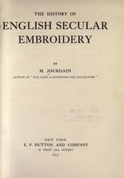 Cover of: The history of English secular embroidery by Margaret Jourdain